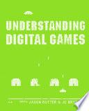 Understanding Digital Games