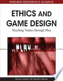 Ethics And Game Design: Teaching Values Through Play